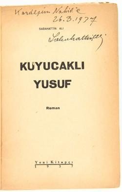 Kuyucaklı Yusuf /Nahid Vedat Fıratlı'ya imzalı. Ömer M. Koç Arşivi