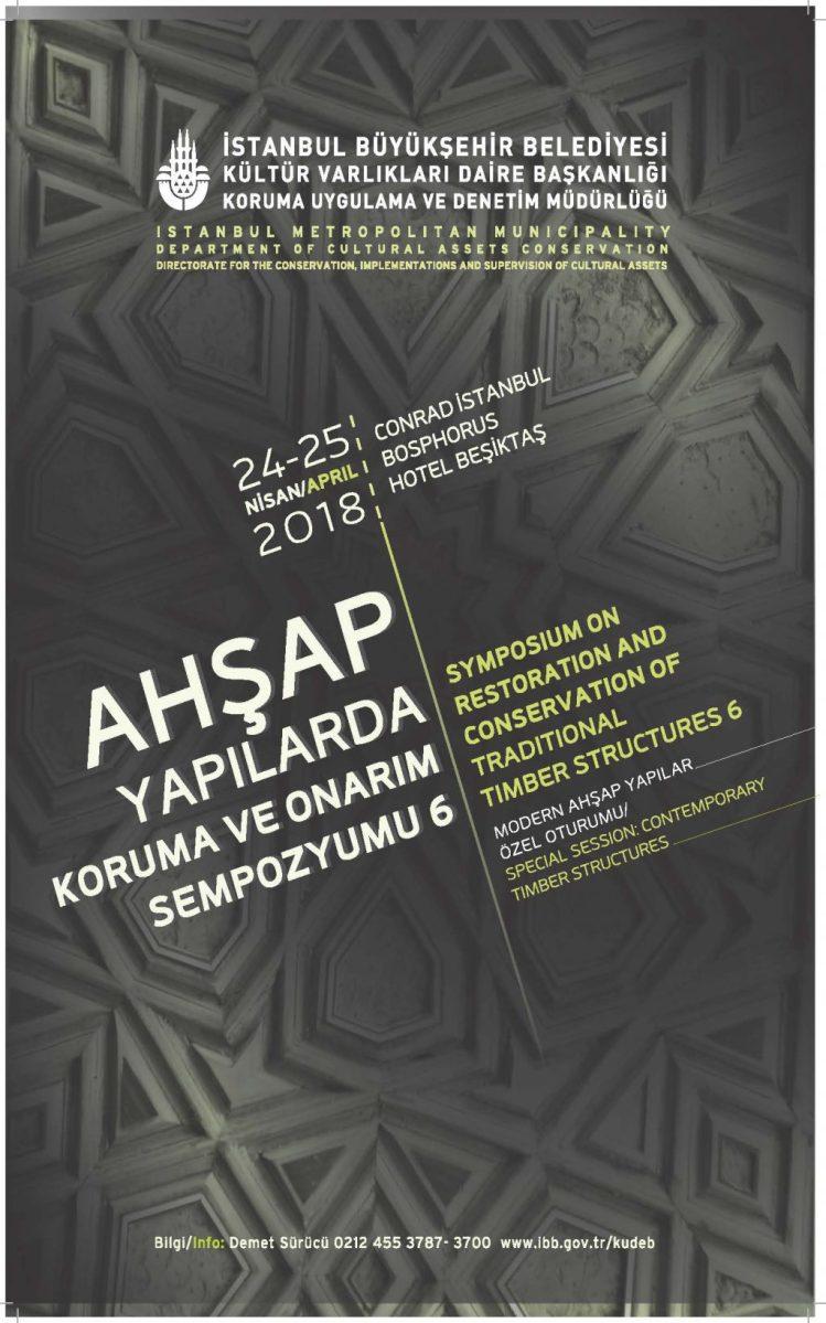 6. AHŞAP YAPILARDA KORUMA VE ONARIM SEMPOZYUMU 24-25 Nisan 2018'da İstanbul'da...